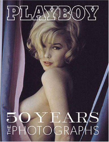 Playboy's 50 Years the Photographs